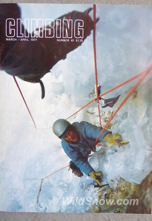 Climbing Magazine March-April 1977. Your friendly blogger on the cover. At the time, _Climbing_ was beginning to break out of being overly regional, but us local boys definitly got attention since we all climbed with the editor, Michael Kennedy. This is a shot Kennedy got on Hidden Falls in Glenwood Canyon, both of us swinging two Roo'