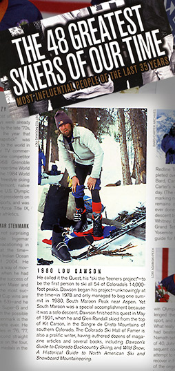 n 2007 Lou was named by Powder Magazine as one of the most influential skiers in the past 35 years.